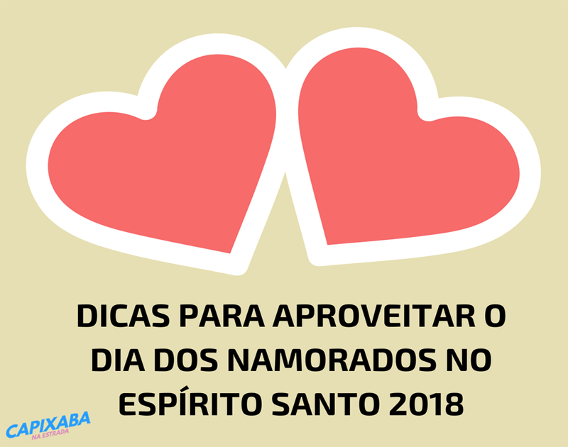 DIA DOS NAMORADOS NO ESPÍRITO SANTO 2018